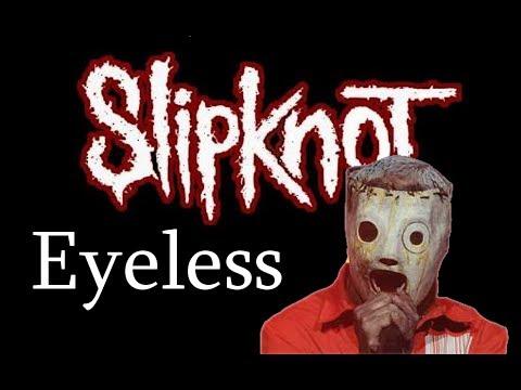 Slipknot - Eyeless [Lyrics]