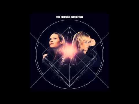 The Pierces - Come Alive