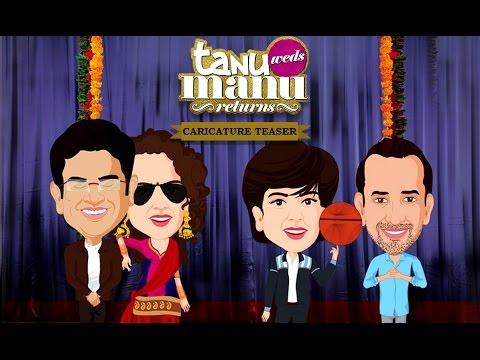 Tanu Weds Manu Returns | Exclusive Caricature Teaser | Kangana Ranaut, R. Madhavan