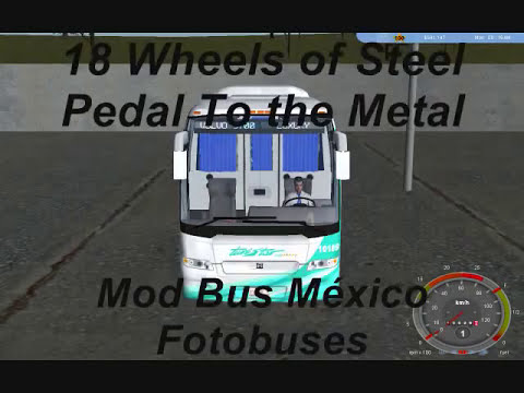 Volvo buses 18 Wheels of steel Pedal to the Metal Mod bus México Fotobuses