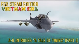 "[FSX SE] VIETNAM ERA:  A-6 Intruder ""A Tale Of Twins"" (Part 1)"