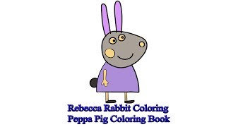 Rebecca Rabbit Color | Peppa Pig Coloring Book
