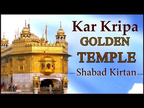 Kar Kripa - Golden Temple -  Shabad Kirtan - Punjabi Devotional Video video