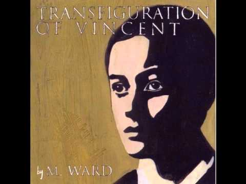 M Ward - Transfiguration 1