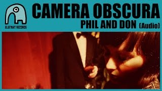 Watch Camera Obscura Phil And Don video