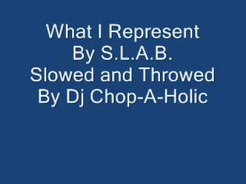 Slab - What I Represent