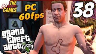 Прохождение GTA 5 с Озвучкой (Grand Theft Auto V)[PС|60fps] - #38 (Долбанутая семейка)