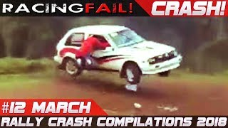 Racing and Rally Crash Compilation Week 12 March 2018 | RACINGFAIL