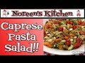 Caprese Pasta Salad Recipe ~ Noreen's Kitchen