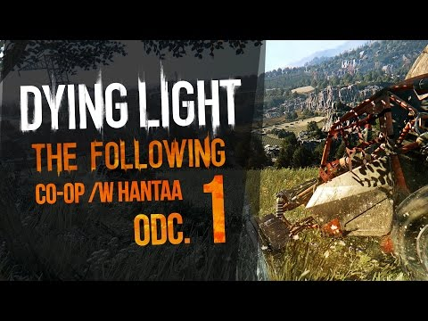 "Dying Light: The Following COOP [Hantaa][#1] - ""...pomarańcza"""
