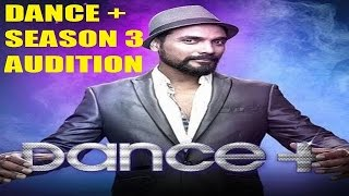 DANCE PLUS SEASON 3 | AUDITION DETAIL 2017 || dance + season 3  || STAR PLUS ||