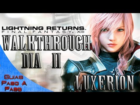 LIGHTNING RETURNS: FINAL FANTASY XIII   Walkthrough en Español (NORMAL)   Parte 3   Día 2 LUXERION