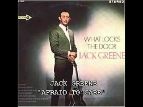 Jack Greene - Afraid To Care
