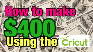 How to make $400.00 using your cricut Maker // make money selling vinyl T-shirt's / T-shirt business