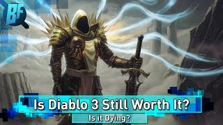 Is Diablo 3 Dead? Is Diablo 3 Still Worth Buying?
