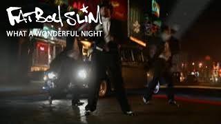 Watch Fatboy Slim Wonderful Night video