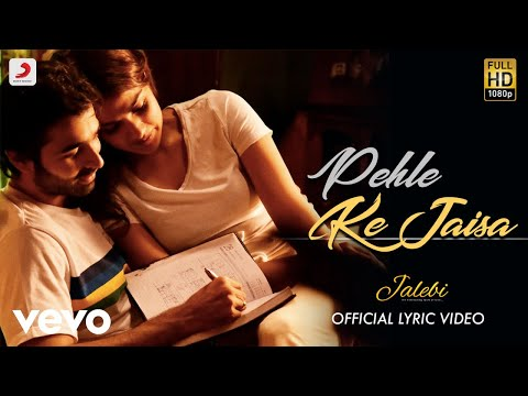 Pehle Ke Jaisa - Official Lyric Video | K.K. |  Abhishekh Mishra | Jalebi