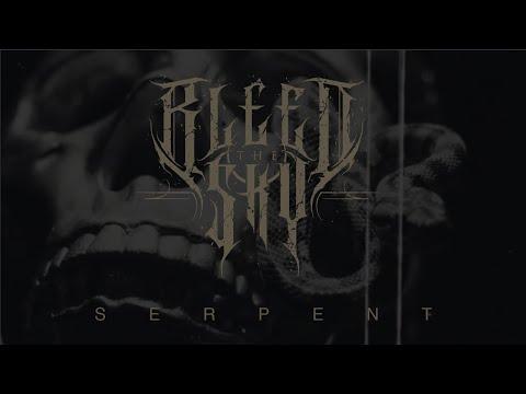 Bleed the Sky - Serpent ( Official Music Video ) Art Is War Records