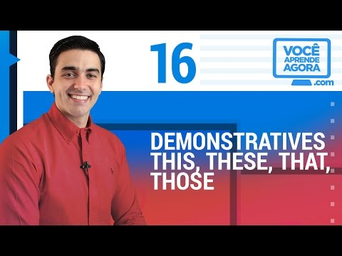 AULA DE INGLÊS 16 Demonstratives this, these, that, those