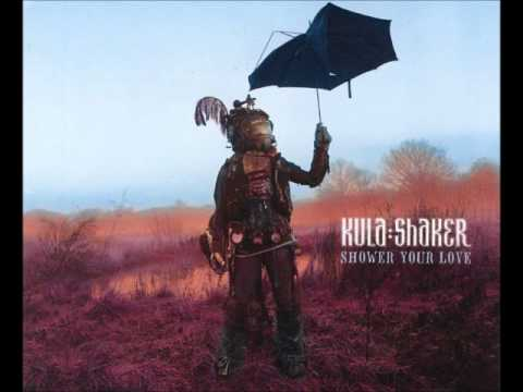 Kula Shaker - Shower Your Love