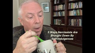 5 Ways Narcissists Are Brought Down By Self Indulgence