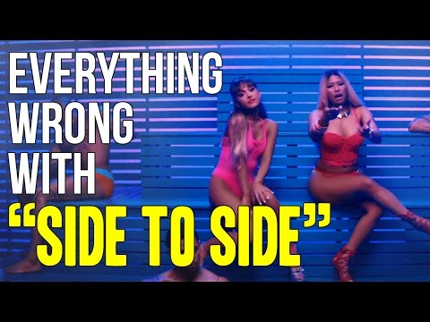 """Everything Wrong With Ariana Grande - """"Side To Side"""""""