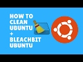 How To Clean Ubuntu BleachBit Ubuntu mp3