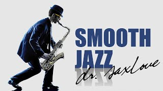 Smooth Jazz • Relaxing Smooth Jazz Saxophone Instrumental Music for Work and Studying