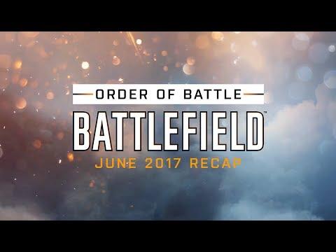 Battlefield Monthly Recap - Order of Battle - June 2017