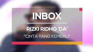 Rizki Ridho DA - Cinta Yang Kembali Live On Inbox