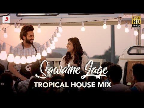 Sawarne Lage – Tropical House Mix | Mitron | Jackky Bhagnani | Kritika Kamra