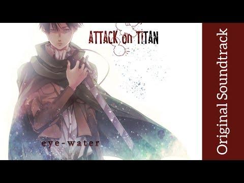 Hiroyuki Sawano - Shingeki No Kyojin - Attack On Titan - Eye Water