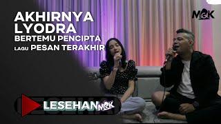 Download lagu LESEHAN     CERITA TENTANG PESAN TERAKHIR     LYODRA GINTING DAN MARIO G KLAU