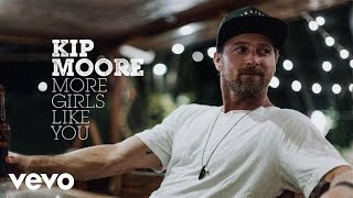 Kip Moore More Girls Like You