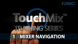QSC TouchMix Training 01: Mixer Navigation (English)