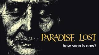 Watch Paradise Lost How Soon Is Now video