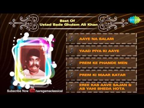 Best Of Ustad Bade Ghulam Ali Khan | Kya Karun Sajani | Hindustani...