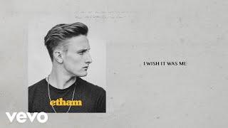Etham - I Wish It Was Me- (Stripped/Lyric Video)