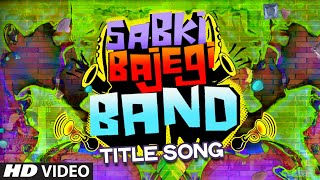 Sabki Bajegi Band Video Song