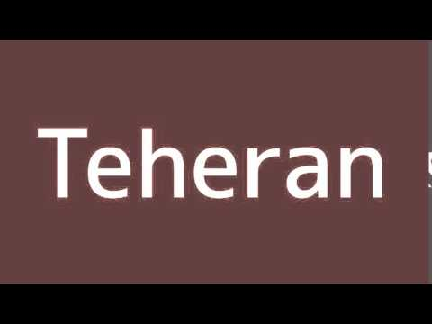 How to say Tehran in Spanish