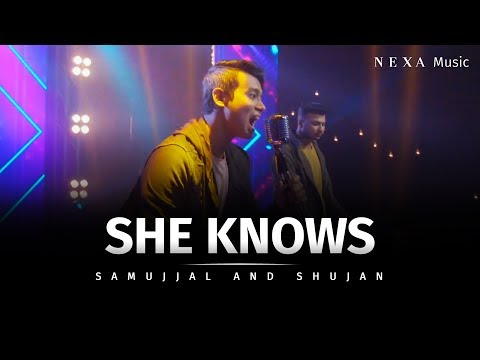 She Knows | Samujjal & Shujan | NEXA Music | Official Music Video