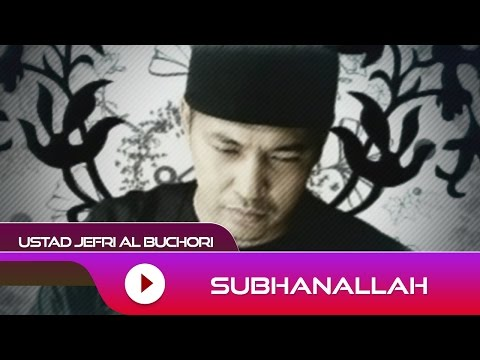 Ustad Jefri Al Buchori - Subhanallah | Official Video video