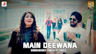 Simranjeet Singh - Main Deewana | Subuhi Joshi | Enzo | Latest Punjabi Song 2016