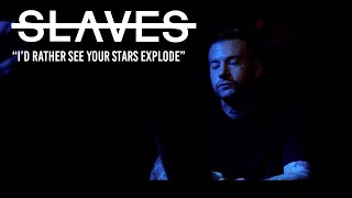 Slaves - I'd Rather See Your Star Explode (Official Music Video)