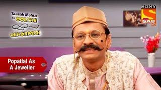 Popatlal Disguises As A Jeweller | Taarak Mehta Ka Ooltah Chashmah