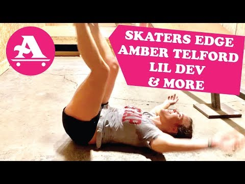 Skaters Edge Session with AMBER TELFORD, LIL DEV and more!