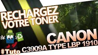 C3909A Canon Toner Type LBP 1910 : Bien Recharger Le Toner