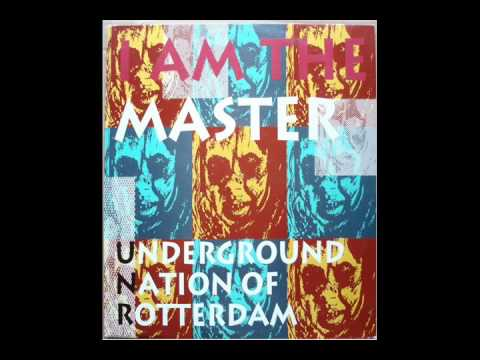 Underground Nation Of Rotterdam - I Am The Master (Soul Version)