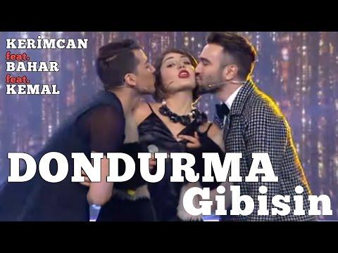 Dondurma Gibisin - Kerimcan feat. Bahar Candan feat. Kemal Doğulu