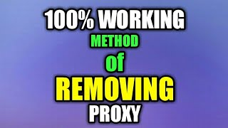 100% Working Method Of Removing Proxy Virus || Windows 10